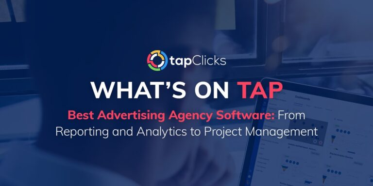 Best Advertising Agency Software: From Reporting and Analytics to Project Management