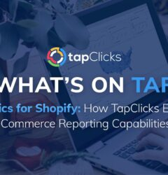 Analytics for Shopify: How TapClicks Expands eCommerce Reporting Capabilities