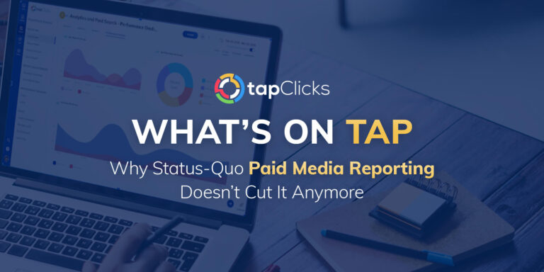 Why Status-Quo Paid Media Reporting Doesn't Cut It Anymore